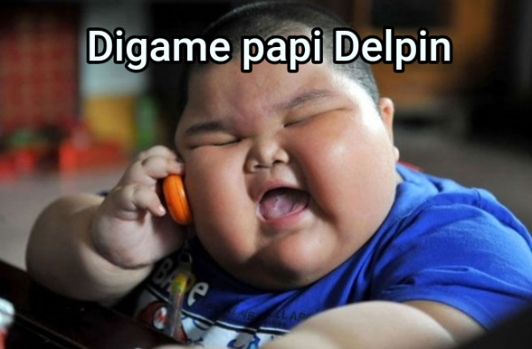 Digame papi Delpin