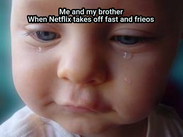 Me and my brother When Netflix takes off fast and frieos